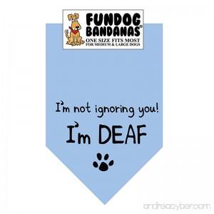 I'm Not Ignoring You; I'm DEAF! Dog Bandana - B00STSXO6M