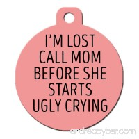 Big Jerk Custom Products Ltd. Funny Dog Cat Pet ID Tag -I'm Lost Call Mom/Dad Before She/he Starts Ugly Crying - Personalize Colors And Your P. - B07DFTKY6T id=ASIN